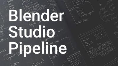 The Blender Studio Pipeline