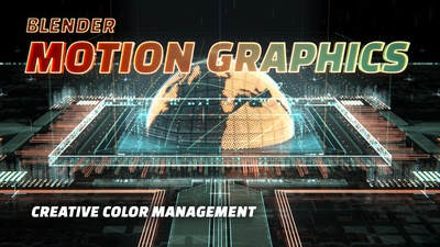 03d Creating the Look: Creative Color Management