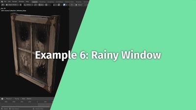 Example 6: Rainy Window (Chapter 6+)